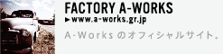 FACTORY A-WORKS